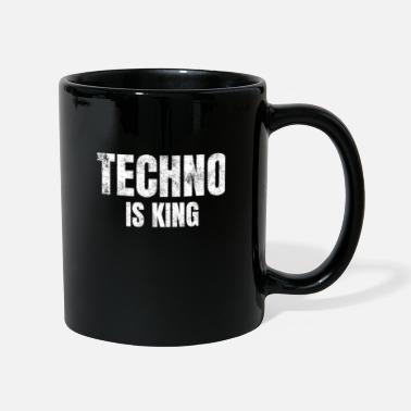 Techno Music Techno is king Raver Festival Electro Dance Music - Tasse einfarbig