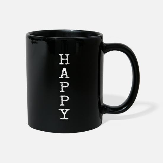 Gift Idea Mugs & Drinkware - Happy Happy Satisfied and Confident - Mug black