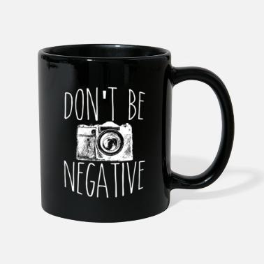 Camera Cute Don't Be Negative Funny Hobby Photography Pun - Mug