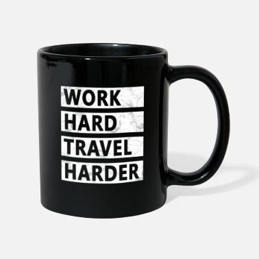Travel Work Hard Travel Harder - Mug