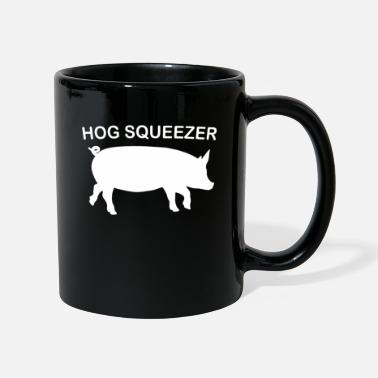 Hog Hog Squeezer I'm squeezing my hog to this - Mug