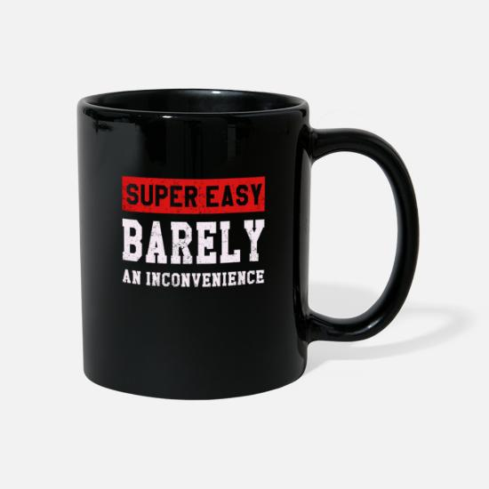 Easy Mugs & Drinkware - Super Easy Barely an Inconvenience - Mug black