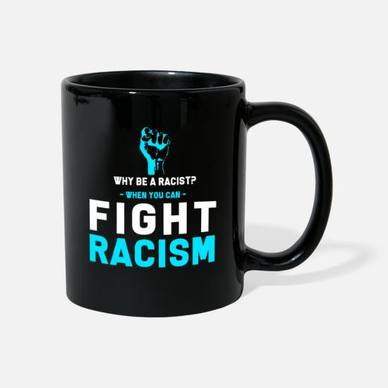 Gift Idea Mugs & Drinkware - Anti-racism Anti Against Racism Nazis Right - Mug black