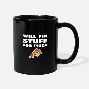 Pulito Fix Fix Stuff For Pizza Funny Janitor Handyman - Tazza monocolore