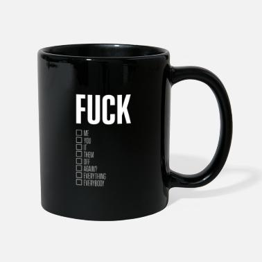 Teenager Fuck Me Fuck You Fuck It Fuck Them Fuck Off - Tasse einfarbig