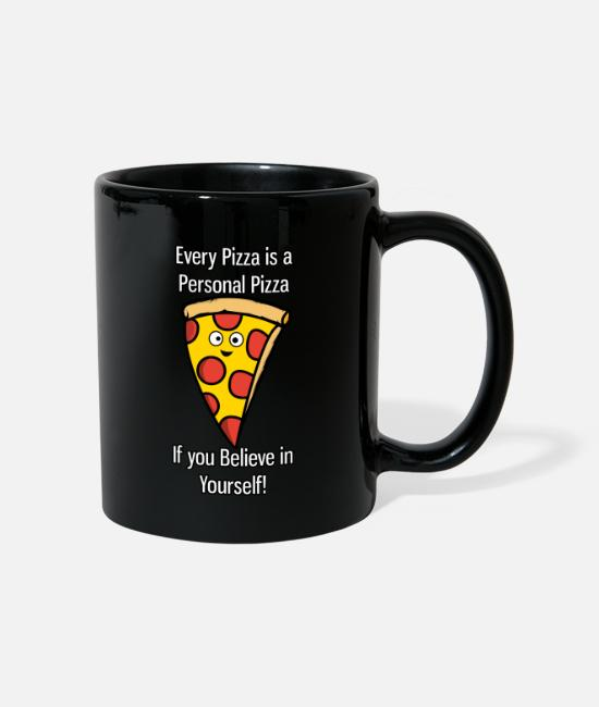Fast Food Mugs & Drinkware - Every Pizza is a Personal Pizza if you believe in - Mug black