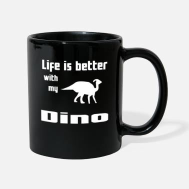 Bett Life Is Better With My Dino - Tasse