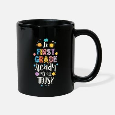 Original Is First Grade Neady For All This - Enrollment - Mug