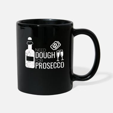 Prosecco Need Dough For Prosecco Funny product - Mug