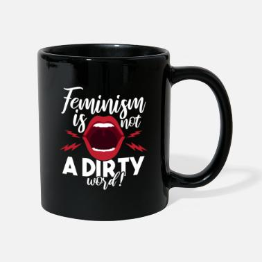Dirty Word Feminism is not a dirty word - Mug