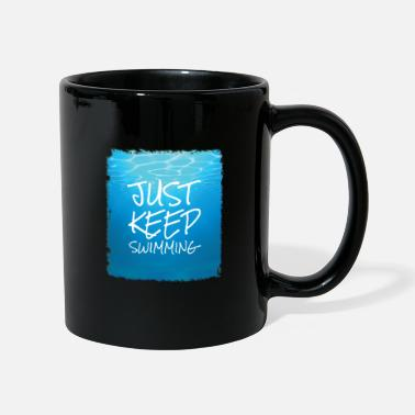 Just keep swimming design. - Mug