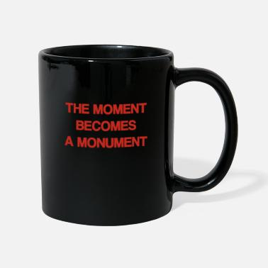 Monument The Moment becomes a monument - Mug