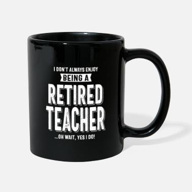 Teacher Retired Teacher - Mug