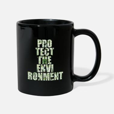 Protection Of The Environment Protect environment environmental protection - Mug