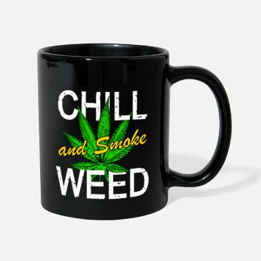 Stoner CHILL AND SMOKE WEED - Mug