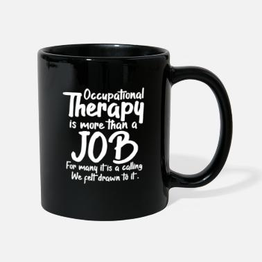 Occupation Occupational therapy occupational therapy occupational therapist - Mug