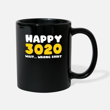 Coming Out Happy 3020 wrong shirt Funny New Year's Eve Party - Mug