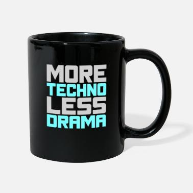 More Techno Less Drama - Tasse