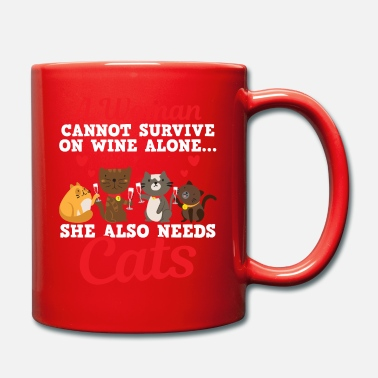 Alone A woman cannot survive on wine alone she also need - Mug