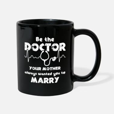 Doctor Doctor Be The Doctor - Mug