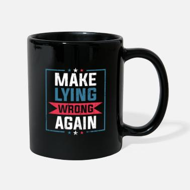 False Anti-Trump makes lies wrong again protest - Mug