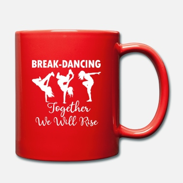 Break Dance Break Dancing Dancing Breaking - Mug