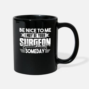 Surgeon Surgeon Be Nice To Surgeon - Mug