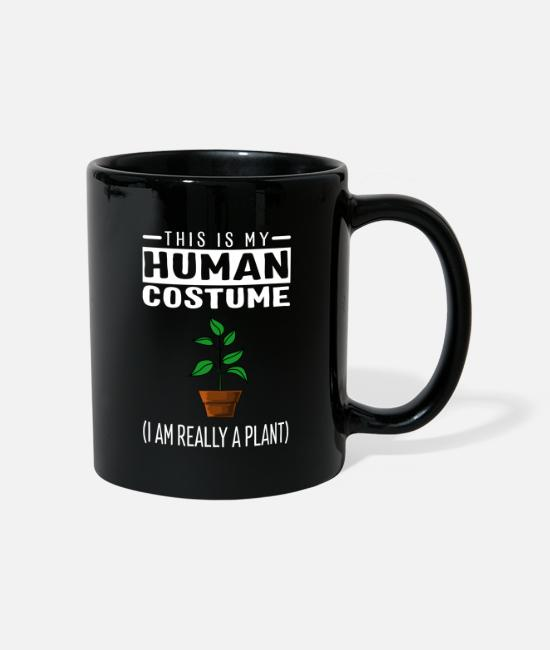 Garden Mugs & Drinkware - This Is My Human Costume I'm Really A Plant Funny - Mug black
