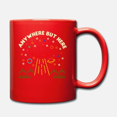Loser Anywhere But Here - UFO Believe Alien Abduction Gi - Mug