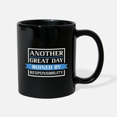 Office Another Great Day Ruined By Responsibility - Mug
