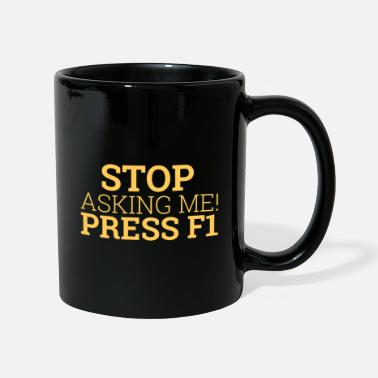 Engineer Stop asking me! Press... | Tech Support - Mug