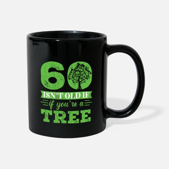 Over The Hill Mugs & Drinkware - 60 Isn't old if you're a Tree funny birthday - Mug black