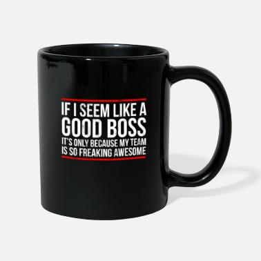 Team Good Boss Because Team Is Freaking Awesome - Mug