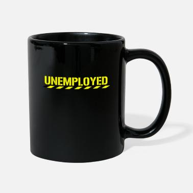 Unemployed Funny Unemployed Retired Jobless Motivational - Mug