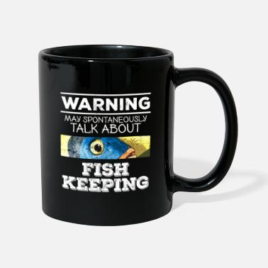Fish Fish Keeper Design Warning Spontaneously Talk - Mug