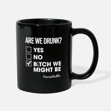 Unicorn Are We Drunk Bitch We Might Be Funny Nurse Besties - Mug