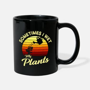 Garden Entitlement Sometimes I Wet My Plants Garden Gift - Mug
