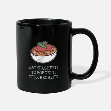 Eat Spaghetti to forgetti your regretti Essen Food - Mug