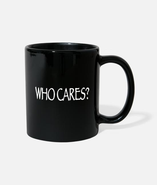 Quote Mugs & Drinkware - Who cares? - Mug black