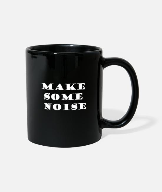 Motivation Tassen & Becher - make some noise. Hilarious and cool - Tasse Schwarz