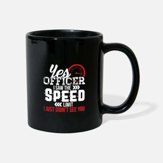 Tuner Mugs et récipients - Yes Officer I Saw The Speed Limit Funny Car Lover - Mug noir