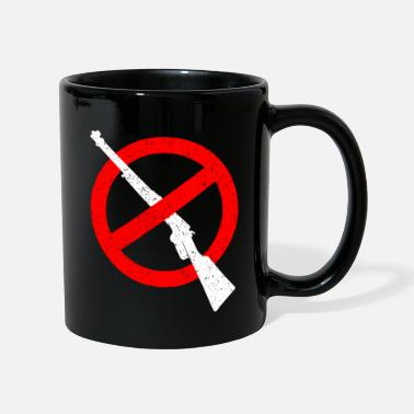 Anti Armes ANTI Guerre Armes Chasse Armes - Mug