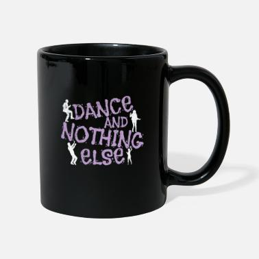 Emotion Danser Dance And Nothing Else - Mug