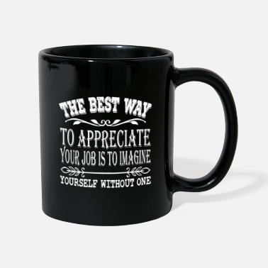 Jobless Feel jobless with this The Best Way To - Mug