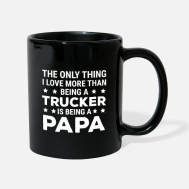The Only Thing I Love More Trucker Papa T-shirt - Mug