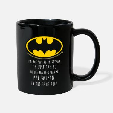 Batman I'm not saying Funny Quote Mug - Mok