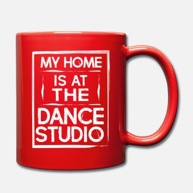 Dance Studio My Home Is At The Dance Studio - Dancing Dancer - Mug