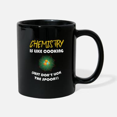 CHEMISTRY IS LIKE COOKING - Mug