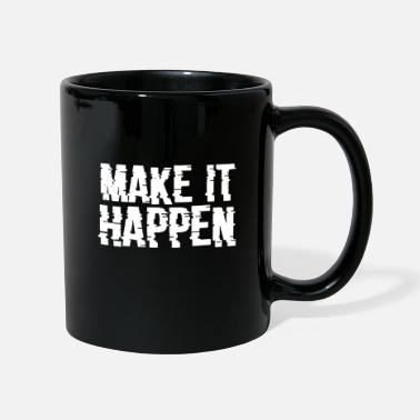 Startup MAKE IT HAPPEN SUCCESS GESCHENK GIFT IDEA - Tasse