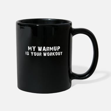 Warmup MY WARMUP IS YOUR WORKOUT GIFT IDEA GESCHENK - Tasse